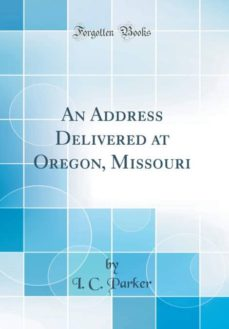 an address delivered at oregon, missouri (classic reprint)-9780484783552