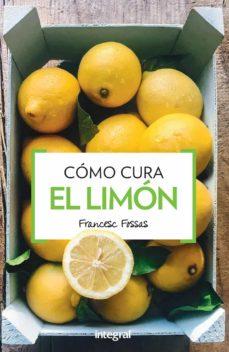 como cura el limon (3ª ed.)-francesc j. fossas llussa-9788490568729