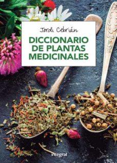 diccionario de plantas medicinales-jordi cebrian puyuelo-9788491180531