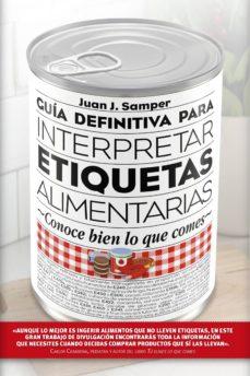guía definitiva para interpretar etiquetas alimentarias-juan j. samper-9788417057022