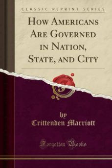 how americans are governed in nation, state, and city (classic reprint)-mkt0004933823