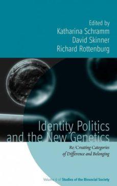 identity politics and the new genetics-9780857452535