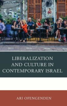 liberalization and culture in contemporary israel.-9781498570350