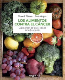 los alimentos contra el cancer (3ª ed.)-richard beliveau-denis gingras-9788491180845