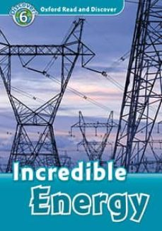 oxford read and discover 6. incredible energy (+ mp3)-9780194022491
