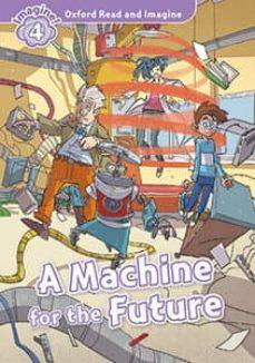 oxford read and imagine 4. machine for the future (+ mp3)-9780194019880